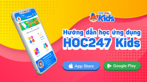 Hướng dẫn học ứng dụng HOC247 Kids trên iOS/Android