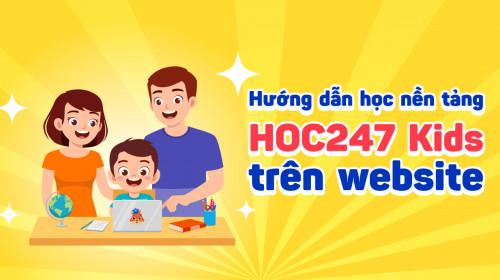 Hướng dẫn học nền tảng HOC247 Kids trên website